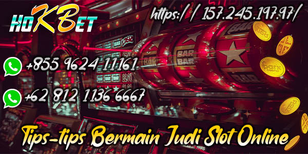 Tips-Tips Bermain Judi Slot Online